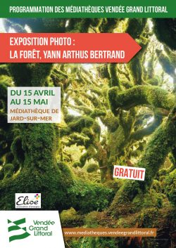 Expo La Forêt, Yann Arthus Bertrand